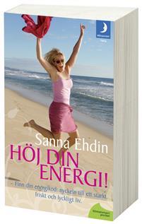 hoj din energi nyckeln till ett starkt friskt och lyckligt liv